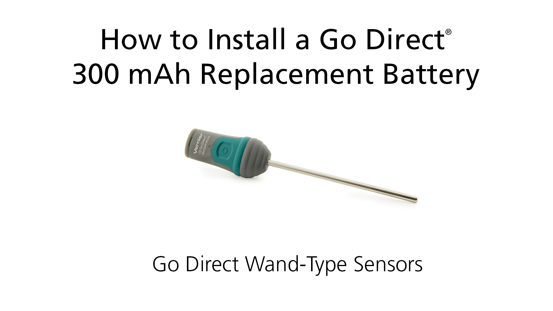 How to Install a Go Direct® 300 mAh Replacement Battery in Wand-Type Sensors